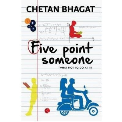 Five Point Someone: What Not To Do At Iit By Chetan Bhagat