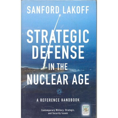 Strategic Defense In The Nuclear Age Sanford Lakoff