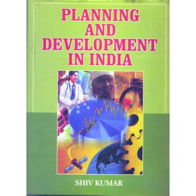 Planning And Development In India By Shiv Kumar