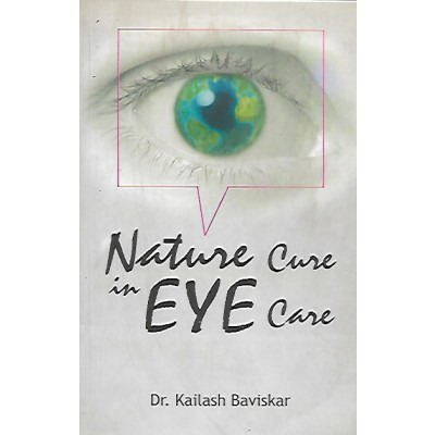Nature Cure In Eye Care By Dr Kailash Baviskar